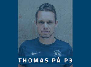 Thomas blev inviteret i studiet hos P3